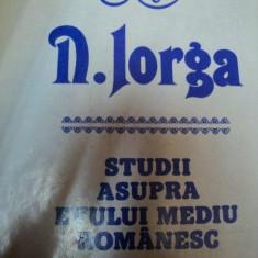 STUDII ASUPRA EVULUI MEDIU ROMANESC-N.IORGA, BUC.1984 - Istorie