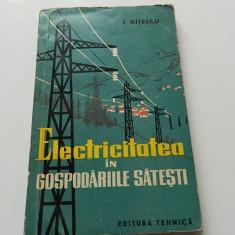 Electricitatea in gospodariile satesti, I. Nitescu, editura Tehnica, 1960