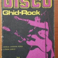 DISCO, GHID-ROCK-DANIELA CARAMAN FOTEA, FLORIAN LUNGU, BUC.1979 - Muzica Dance