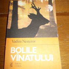 BOLILE VANATULUI - VADIM NESTEROV . EDITURA CERES, STARE FOARTE BUNA ! - Carte Zoologie
