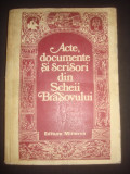 VASILE OLTEAN - ACTE, DOCUMENTE SI SCRISORI DIN SCHEII BRASOVULUI (1980)