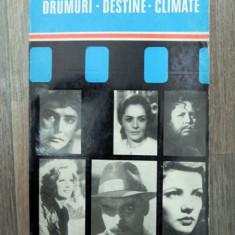Drumuri Destine Climate -D.I. Suchianu SI Constantin Popescu - Carte Cinematografie