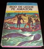 800 DE LEGHE PE AMAZON - Jules Verne, Alta editura, 1974