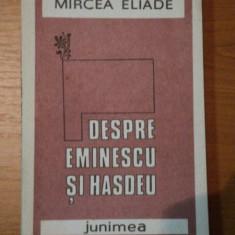 DESPRE EMINESCU SI HASDEU-MIRCEA ELIADE - Roman, Anul publicarii: 1987
