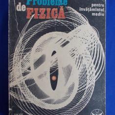 ANATOLIE HRISTEV - PROBLEME DE FIZICA * PENTRU INVATAMANTUL MEDIU - BUCURESTI - 1991-