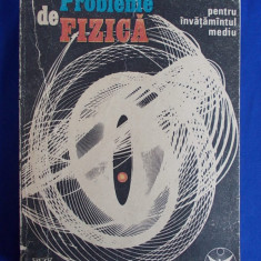 ANATOLIE HRISTEV - PROBLEME DE FIZICA * PENTRU INVATAMANTUL MEDIU - BUCURESTI - 1991- - Culegere Fizica