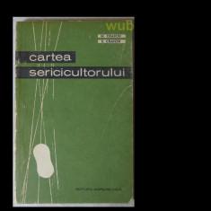 M. Craiciu, E. Craiciu, Cartea sericicultorului, Editura Agro-Silvica, 1965, 171 pag. - Carti Zootehnie