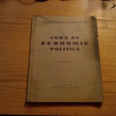 CURS DE ECONOMIE POLITICA * Partea I -- D. B. Ionescu -- 1943, 207 p. - Carte Economie Politica