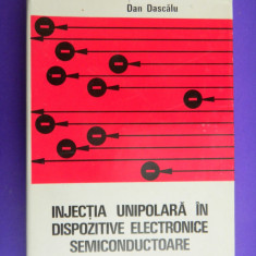 INJECTIA UNIPOLARA IN DISPOZITIVE ELECTRONICE SEMICONDUCTOARE  Dan Dascalu