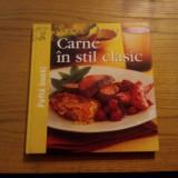 CARNE IN STIL CLASIC -- editura Reader`s Digest, 2008, 160 p. cu imagini color in text.
