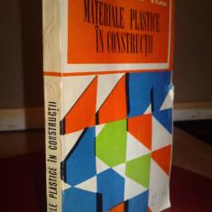 MATERIALE PLASTICE IN CONSTRUCTII - R. CIOROIU, R. CONSTANTINESCU, M. PLATON, Alta editura, M. Constantinescu