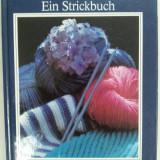 Bunte maschen ein strickbuch, carte tricotat limba germană, Eva Tiesler./1989