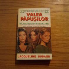 VALEA PAPUSILOR  -- Jacqueline Susann  -- 1995, 537 p.