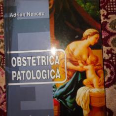 Obstetrica patologica - Adrian Neacsu - Carte Obstretica Ginecologie