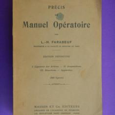 PRECIS DE MANUEL OPERATOIRE L.Farabeuf anii'40 chirurgie - Carte Chirurgie