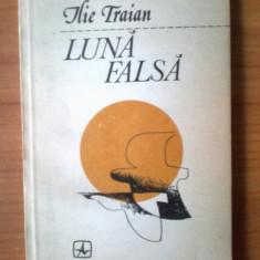 e1 Ilie Traian - Luna Falsa