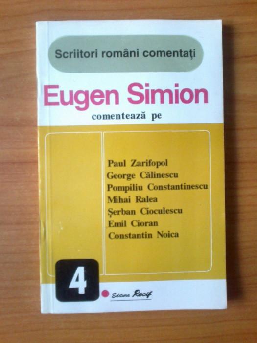 p Eugen Simion comenteaza pe :Paul Zarifopol,George Calinescu,Pompiliu Constantinescu,Mihai Ralea,Serban Cioculescu,Emil Cioran,Constantin Noica