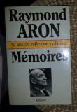 Memoires  : 50 ans de reflexion politique / Raymond Aron Ed. Julliard 1983