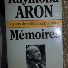 Memoires : 50 ans de reflexion politique / Raymond Aron Ed. Julliard 1983 - Istorie