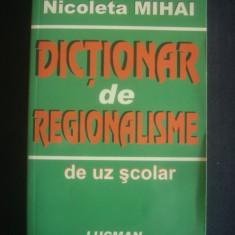 NICOLETA MIHAI - DICTIONAR DE REGIONALISME DE UZ SCOLAR