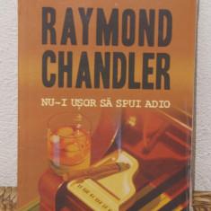 NU-I USOR SA SPUI ADIO -RAYMOND CHANDLER - Carte politiste