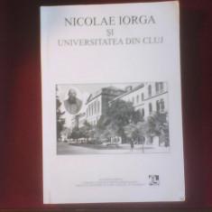 Nicolae Iorga si Universitatea din Cluj, editie princeps, exemplar cu dedicatie