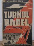 TURNUL BABEL - NEAGU RADULESCU ( ED.II -A , AN 1941)