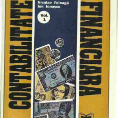 NIculae Feleaga, Ion Ionascu - CONTABILITATE FINANCIARA VOL. 1 - 3 - Carte Contabilitate