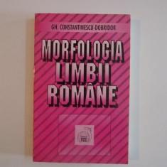 MORFOLOGIA LIMBII ROMANE de GH. CONSTANTINESCU-DOBRIDOR, 1974 - Carte in alte limbi straine