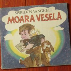 carte -- Moara vesela de Spiridon Vangheli - Ed. Ion Creanga 1990 - 72 pagini !!