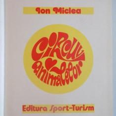 CIRCUL ANIMALELOR de ION MICLEA 1978