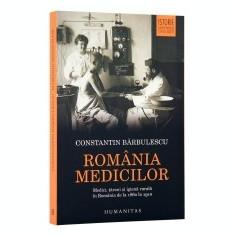 Romania medicilor. Medici, tarani și igiena rurala in Romania de la 1860 la 1910 - Carte Biologie
