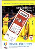 Program meci+bilet ROMANIA - INSULELE FEROE 29.03.2015 (Preliminarii Euro 2016)