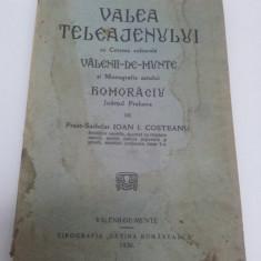 VALEA TELEAJENULUI, MONOGRAFIA SATULUI HOMORÂCIU/ PREOT IOAN I. COSTEANU, 1930 - Carte veche