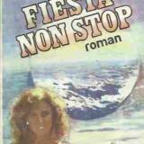 Alexandru Dan Popescu - FIESTA NON STOP - Roman, Anul publicarii: 2015