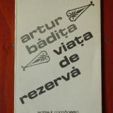 Carte - Viata de rezerva de Artur Badita / scrisul romanesc 1986 - 48 pagini !!! - Carte poezie