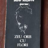 Poeme -- Zeu orb cu flori de Darie Magheru / cartea romaneasca 1982 - 120 pagini - Carte poezie