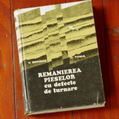 Carte -- Remanierea pieselor cu defecte de turnare - Ed. Tehnica 1979 / 350 pag - Carti Mecanica