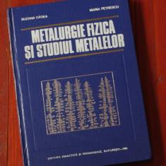 Carte -- Metalurgie fizica si studiul metalelor - partea II - anul 1981 !!!