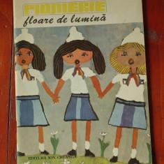 Pionierie floare de lumina - antologie de versuri / Ed. Ion Creanga 1987 48 pag!