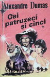 CEI PATRUZECI SI CINCI - Alexandre Dumas (Vol. I)