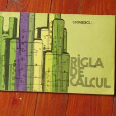 Carte --- Rigla de calcul de I. Irimescu - Ed. Tehnica 1978 / 112 pagini !! - Roman