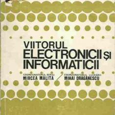 Mihai Draganescu - VIITORUL ELECTRONICII SI INFORMATICII