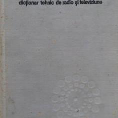 DICTIONAR TEHNIC DE RADIO SI TELEVIZIUNE - Nicolae Stanciu