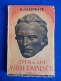 G.CALINESCU - OPERA LUI MIHAI EMINESCU * VOL.1 - EDITIA 1-A - 1934