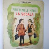 Prietenele merg la scoala - L. Voroncova Ed. Tineretului 1954 - Carte de povesti
