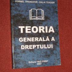 Cornel Trandafir, Dalia Toader- Teoria generala a dreptului - Carte Teoria dreptului