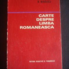 N. MIHAESCU - CARTE DESPRE LIMBA ROMANEASCA - Carte Cultura generala
