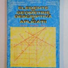 ELEMENTE DE GEOMETRIE DESCRIPTIVA SI APLICATII de CORNELIA FLOREA, MAGDALENA ORBAN, BUC. 1997 - Carte Matematica