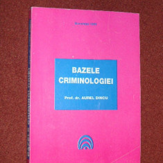 Aurel Dincu - Bazele criminologiei - Carte Criminologie